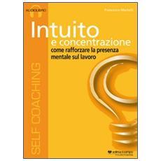 Intuito e concentrazione. CD Audio