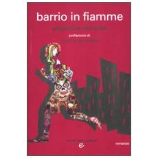 Barrio in fiamme