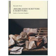 «Ricercando scrittori e scritture». Studi su Vincenzio Borghini