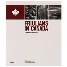 Friulians in Canada. Ediz. italiana e inglese