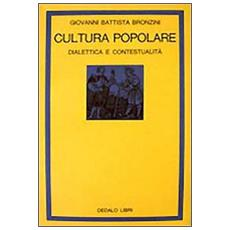 Cultura popolare. Dialettica e contestualit�
