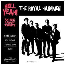"""Royal Hangmen - Hell Yeah! An 80s Garage Tribute (7"""")"""