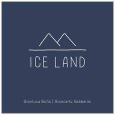 Gianluca Bufis / Giancarlo Sabbatini - Ice Land