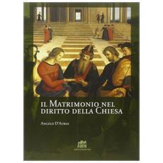 Il matrimonio nel diritto della Chiesa. Commento ai canoni 1055-1165 del Codice di Diritto Canonico