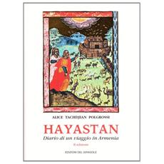 Hayastan. Diario di un viaggio in Armenia