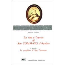 Vita e l'epoca di s. Tommaso d'Aquino (La)