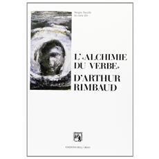 L'«alchimie du verbe» d'Arthur Rimbaud