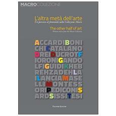 L'altra metà dell'arte. Un percorso al femminile nella collezione Macro. Ediz. italiana e inglese