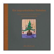 Ein ungewöhnliches Vorhaben. Weihnachtliche Vorlesegeschichten. Con CD Audio