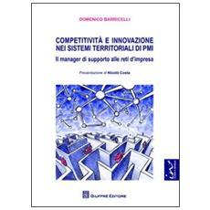 Competitività e innovazione nei sistemi territoriali di PMI. Il manager di supporto alle reti d'impresa