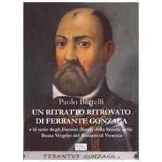 Un ritratto ritrovato di Ferrante Gonzaga e la serie di uomini illustri della scuola della Beata Vergine del Rosario di Venezia