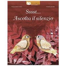 Sssst. . . Ascolta Il Silenzio (Loretta M. Giraldo)