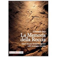 La memoria della roccia. Nuovi siti con incisioni rupestri sulle montagne toscane