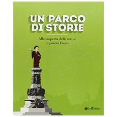 Un parco di storie. Alla scoperta delle statue di piazza Dante