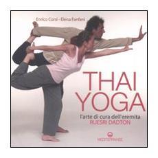 Thai yoga. L'arte di cura dell'eremita. «Ruesri Dadton»