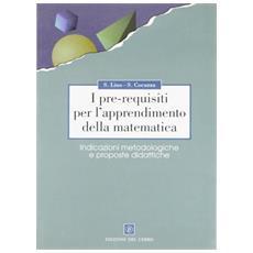 I pre-requisiti per l'apprendimento della matematica. Indicazioni metodologiche e proposte didattiche