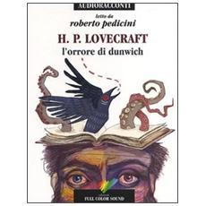 L'orrore di Dunwich letto da Roberto Pedicini. Audiolibro. CD Audio