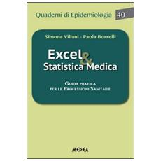 Excel & statistica medica. Guida pratica per le professioni sanitarie