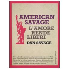 American Savage. L'amore rende liberi