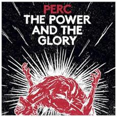 Perc - The Power & The Glory (2 Lp)