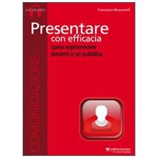 Presentare con efficacia. CD Audio