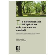 La multifunzionalità dell'agricoltura nelle zone montane marginali. Una valutazione qualitativa, quantitativa e monetaria degli impatti ambientali. . .