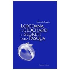Loredana, il clocahrd e i segreti della Pasqua