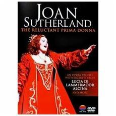 Joan Sutherland - Reluctant Primadonna