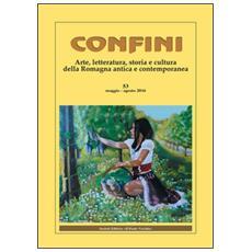 Confini. Arte e letteratura, storia e cultura della Romagna contemporanea. Vol. 53
