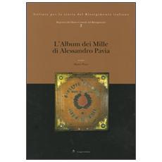 Repertori del Museo Centrale del Risorgimento. 2. L'album dei Mille di Alessandro Pavia