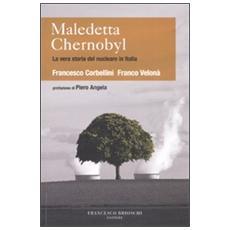 Maledetta Chernobyl! La vera storia del nucleare in Italia