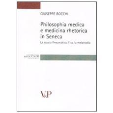 Philosophia medica e medicina retorica in Seneca. La scuola Pneumatica, l'ira, la melancolia