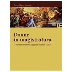 Donne in magistratura. L'Associazione donne magistrato italiane. ADMI