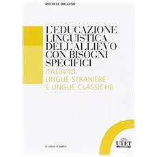 L'educazione linguistica dell'allievo con bisogni specifici. Italiano, lingue straniere e lingue classiche