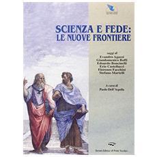 Scienza e fede: le nuove frontiere