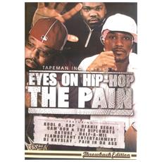Eyes On Hip Hop The Pain