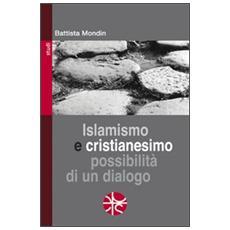 Islamismo e cristianesimo. Possibilità di un dialogo