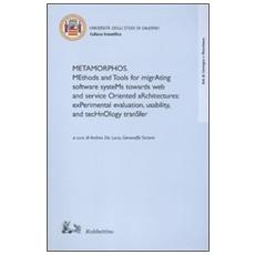 Metamorphos. Methods and tools for migrating software systems towards web and service oriented architectures: experimental evaluation, usability, and technology. . .