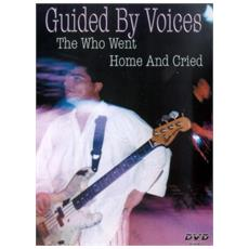 Guided By Voices - Who Went Home Cried The