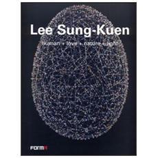 Lee Sung-Kuen. Human+love+nature+light. Ediz. italiana e inglese