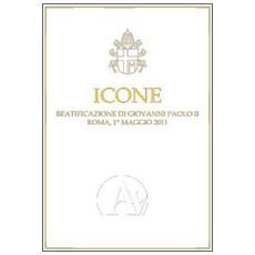 Icone. Beatificazione di Giovanni Paolo II (Roma, 1 maggio 2011)