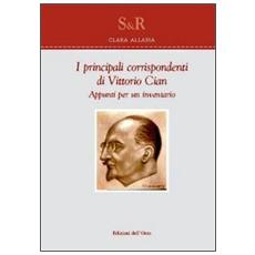 I principali corrispondenti di Vittorio Cian. Appunti per un inventario