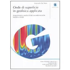 Onde di superficie in geofisica applicata. Acquisizione e analisi di dati secondo tecniche MASW e HVSR