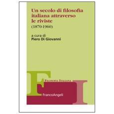 Un secolo di filosofia italiana attraverso le riviste 1870-1960