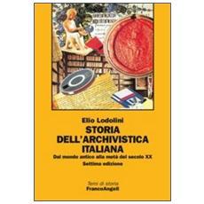 Storia dell'archivistica italiana. Dal mondo antico alla metà del secolo XX