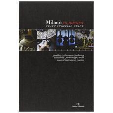 Milano su misura. Craft shopping guide. Ediz. multilingue