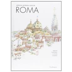 Roma. Incanti, sorprese, monumenti, opere