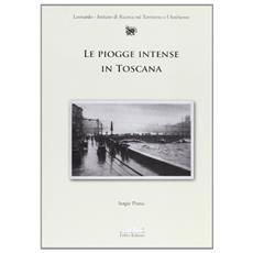 Piogge intense in Toscana. Uno studio sulla base dei dati del servizio idrografico (Le)