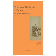 Francesco De Sanctis a Torino da esule a minstro