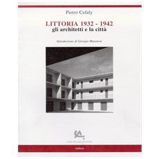 Cefaly, Pietro. - Littoria, 1932-1942. Gli Architetti E La Citt? .